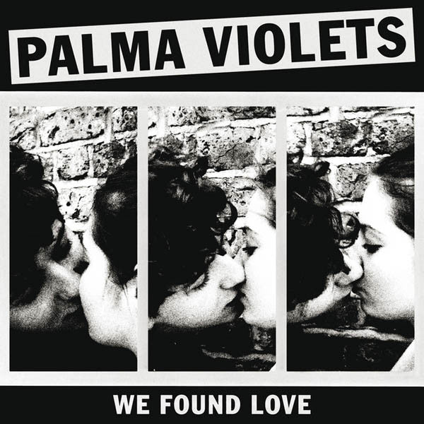 Palma Violets - We Found Love 7