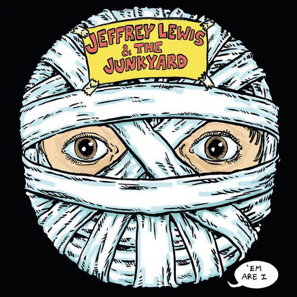 Jeffrey Lewis & The Junkyard - Em Are I