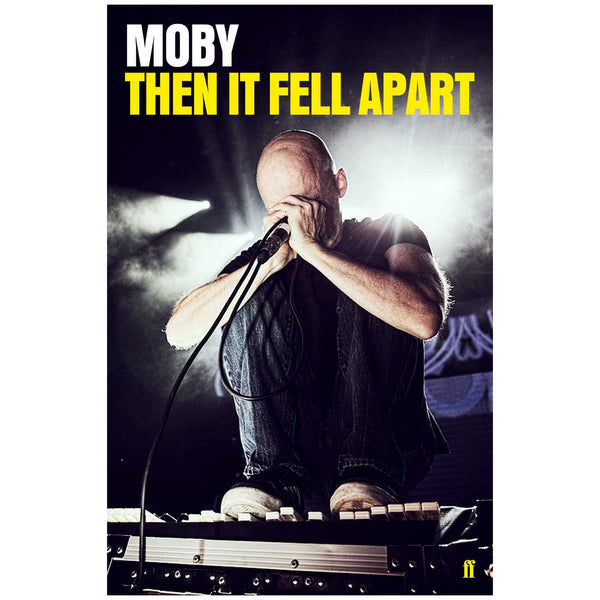 MOBY - THEN IT FELL APART (PAPERBACK)