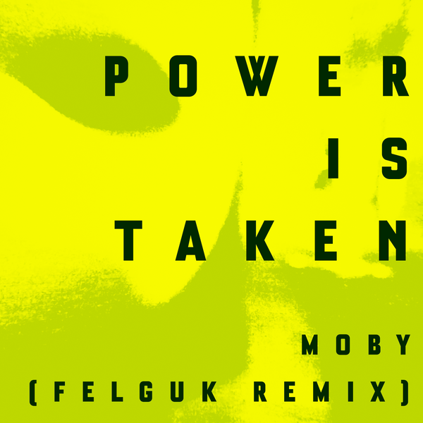 Power Is Taken (Felguk Remix)