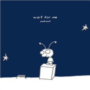 Wait For Me Ambient - Digital