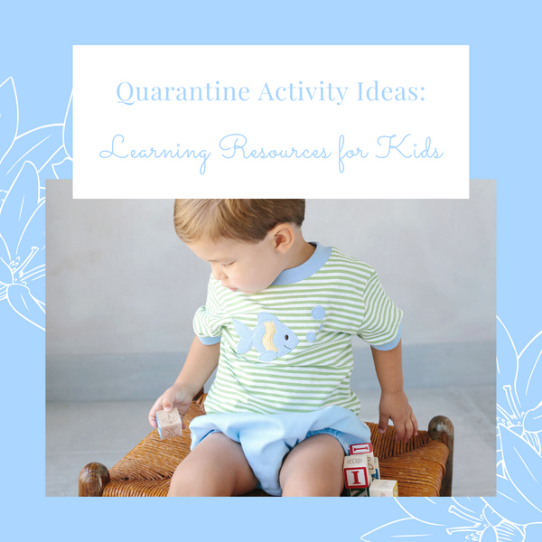 What to do With Your Kids During Quarantine: Learning Resources