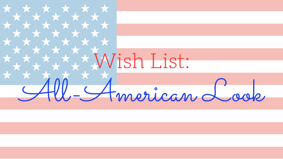 Wishlist: All-American Look