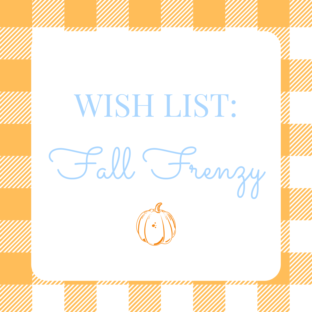 Wish List: Fall Frenzy!