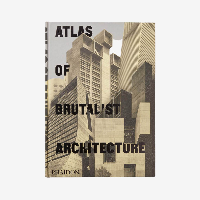Atlas of Brutalist Architecture - Hardcover