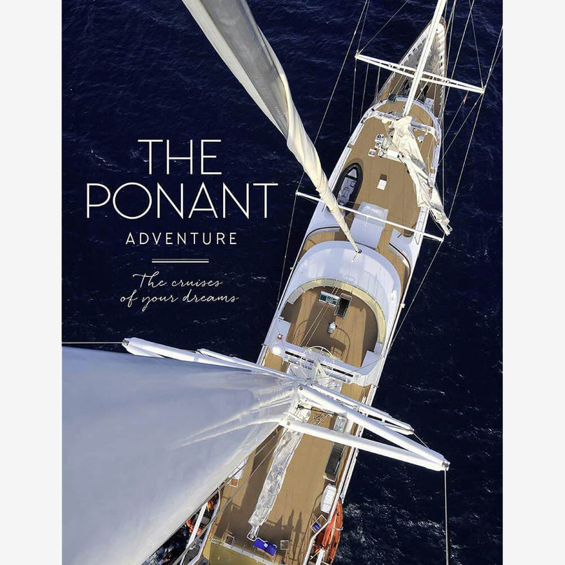 Ponant Adventure: Cruises - Hardcover