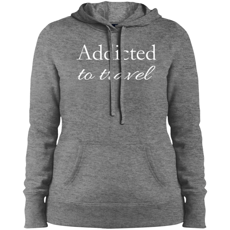 Addicted to Travel Ladies Hooded Sweatshirt - The Art Of Travel Store: Travel Accessories, Travel Clothes, Travel T-Shirts