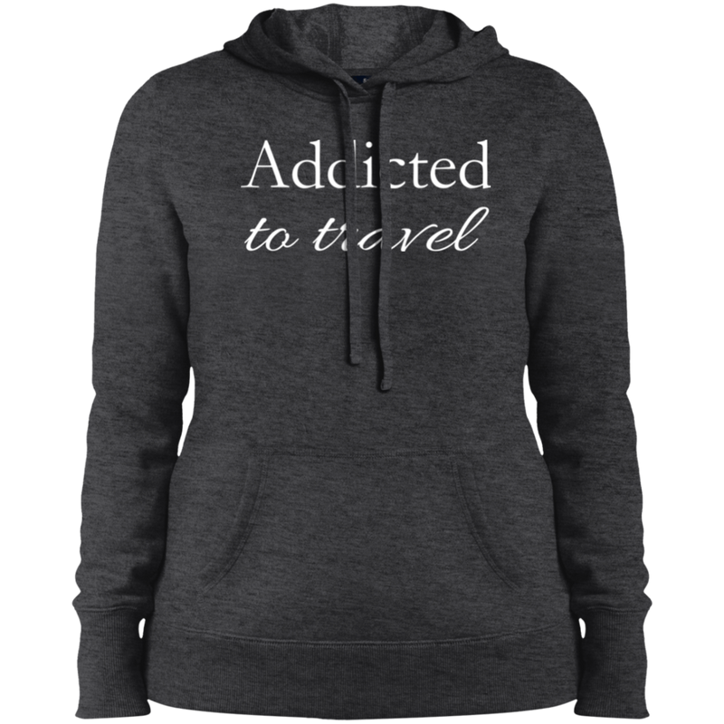 Addicted to Travel Ladies Hooded Sweatshirt - The Art Of Travel Store: Travel Accessories and Travel T-Shirts