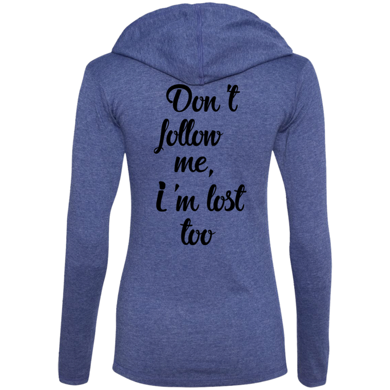Don't Follow Me I Am Lost Too Women Hooded T-Shirt Hoodie - The Art Of Travel Store: Travel Accessories and Travel T-Shirts