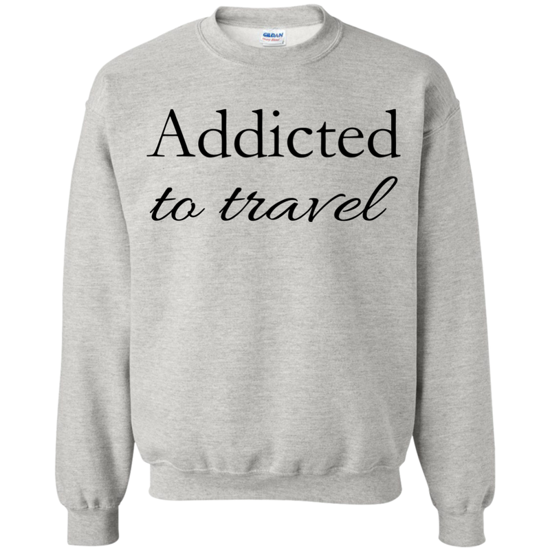 Addicted to Travel Men's Crewneck Pullover Sweatshirt - The Art Of Travel Store: Travel Accessories and Travel T-Shirts