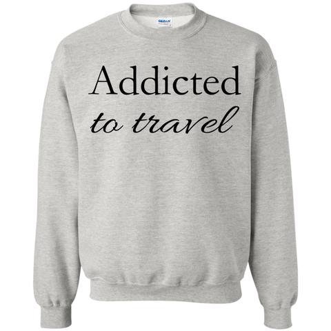 Addicted to Travel Men's Crewneck Pullover Sweatshirt - The Art Of Travel Store: Travel Accessories, Travel Clothes, Travel Gear