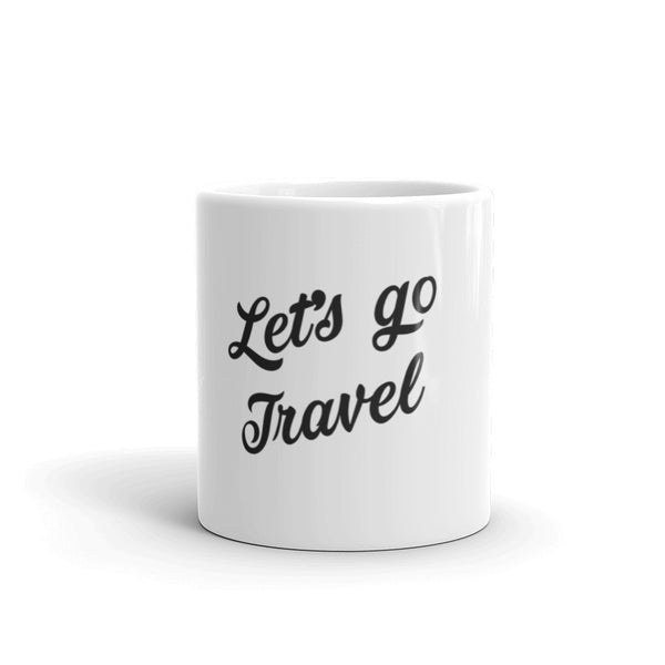 Let's Go Travel Coffee Tea Mug - The Art Of Travel Store: Travel Accessories, Travel Clothes, Travel T-Shirts