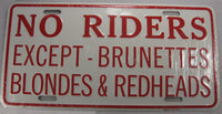 No Riders Except Brunettes Blondes & Redheads Aluminum Embossed License Plate