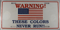 Warning These Colors Never Run Aluminum Embossed License Plate