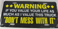Warning Value Your Life Dont Mess With It Aluminum Embossed License Plate