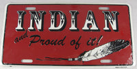 Indian And Proud Of It Feather Aluminum Embossed License Plate