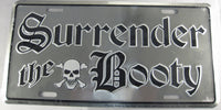 Surrender The Booty Aluminum Embossed License Plate