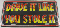 Drive It Like You Stole It Flames Aluminum Embossed License Plate