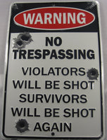 Warning No Trespassing Violatos Will Be Shot Bullet Holes Aluminum Embossed License Plate