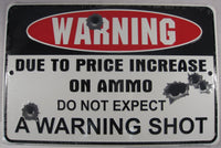 Warning Due To Price Increase On Ammo Sign 2nd Amendment Aluminum Embossed License Plate
