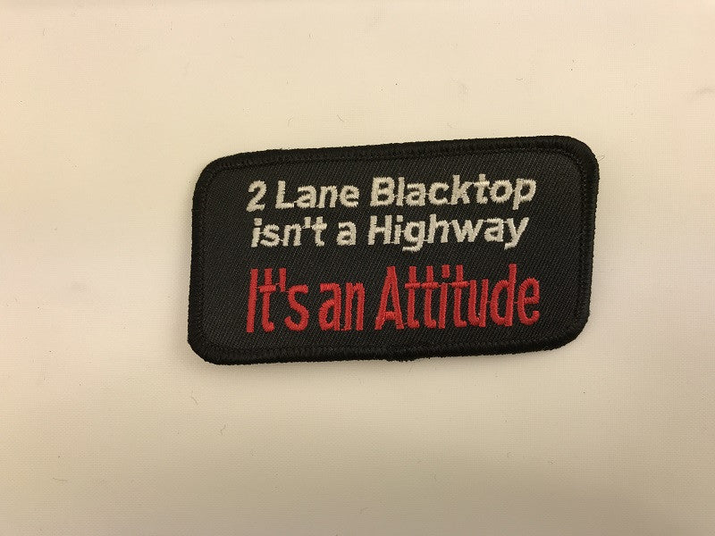 "2"" X 3 1/2"" 2 Lane Blacktop isn't a Highway It's an Attitude Embroidered Patch"