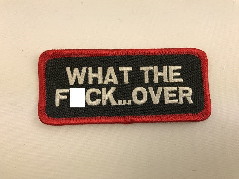 "1 1/2"" X 3 1/2"" What The Fuck....Over Embroidered Patch"