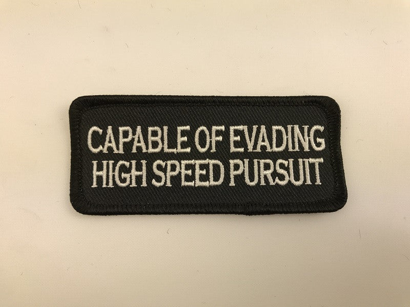 "1 1/2"" X 3 1/2""Capable of Evading High Speed Pursuit Embroidered Patch"