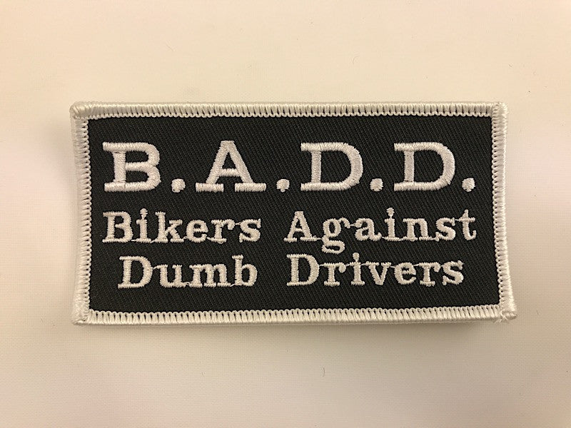 "2"" X 4"" B.A.D.D. Bikers Against Dumb Drivers Embroidered Patch"