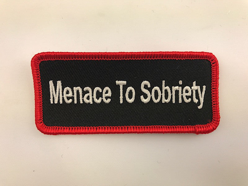 "1 1/2"" X 3 1/2"" Menace To Sobriety Embroidered Patch"