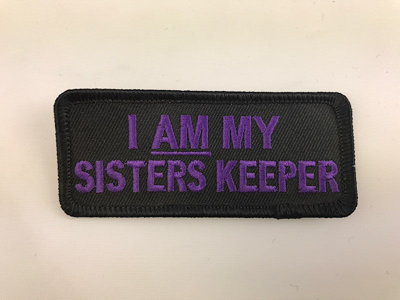 "1 1/2"" X 3 1/2"" I Am My Sisters Keeper Purple lettering  Embroidered Patch"