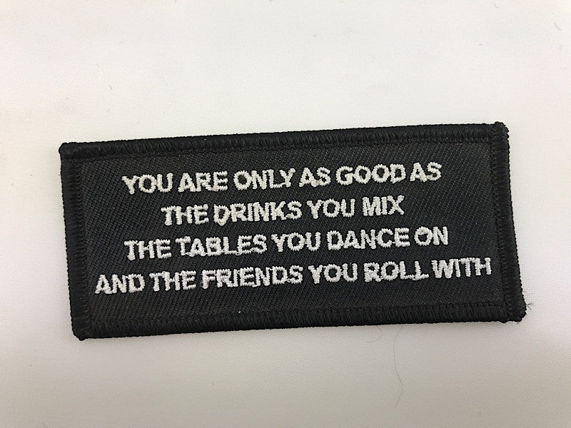 "1 1/2"" X 3 1/2"" You Are Only As Good As The Drinks You Mix Embroidered Patch"
