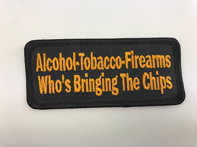 "1 1/2"" X 3 1/2"" Alchohol - Tobacco - Firearms Who's Bringing the Chips Embroidered Patch Pirate"