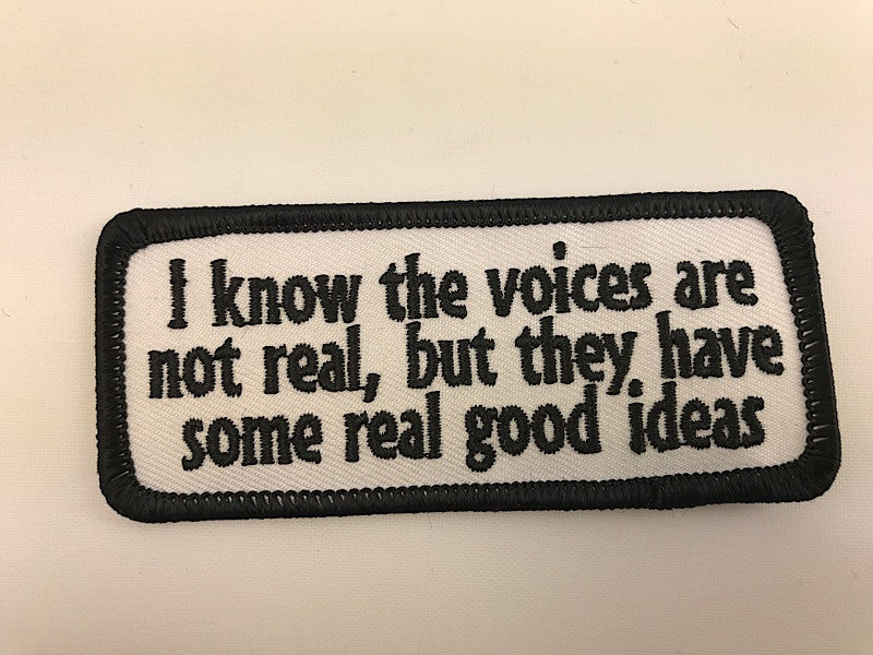 "1 1/2"" X 3 1/2"" I know The Voices Are Not Real Embroidered Patch"