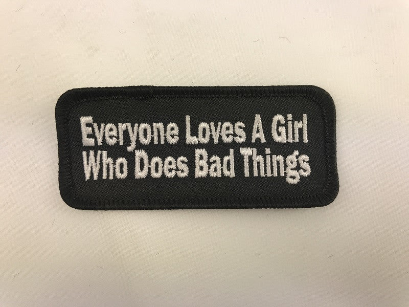 "1 1/2"" X 3 1/2"" Everyone Loves A Girl Who Does Bad Things Embroidered Patch"
