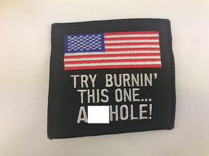 "4 1/2"" Try Burnin' This One... Asshole! American Flag Embroidered Patch"