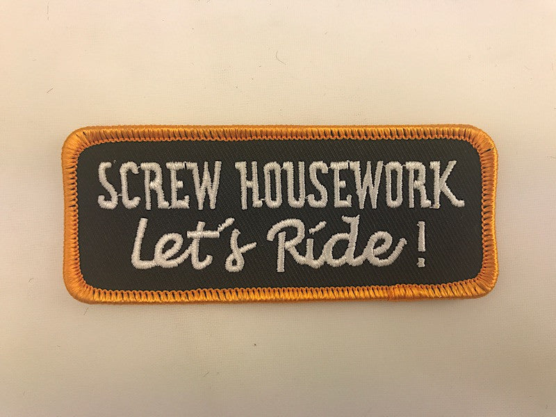 "1 1/2"" X 4"" Screw Housework Let's Ride! Embroidered Patch"