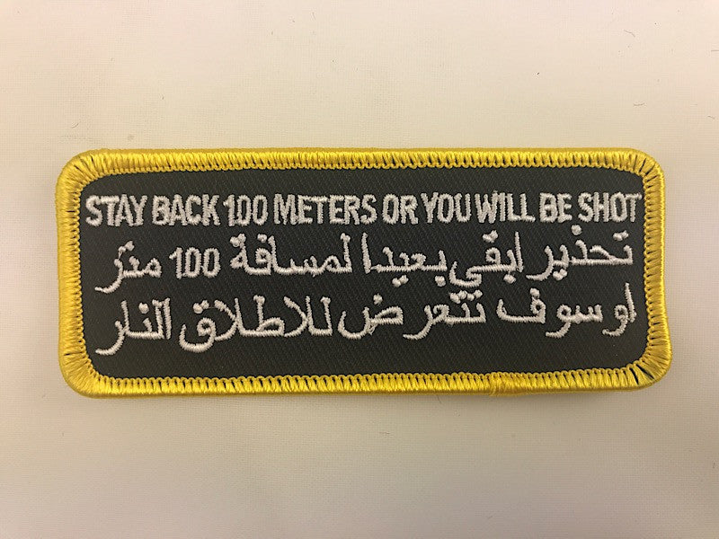 "1 1/2"" X 4"" Stay Back 100 Meters Or You Will Be Shot Embroidered Patch"