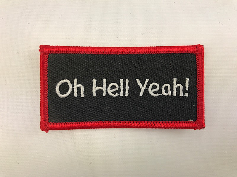 "1 1/2"" X 3"" Oh Hell Yeah! Embroidered Patch"