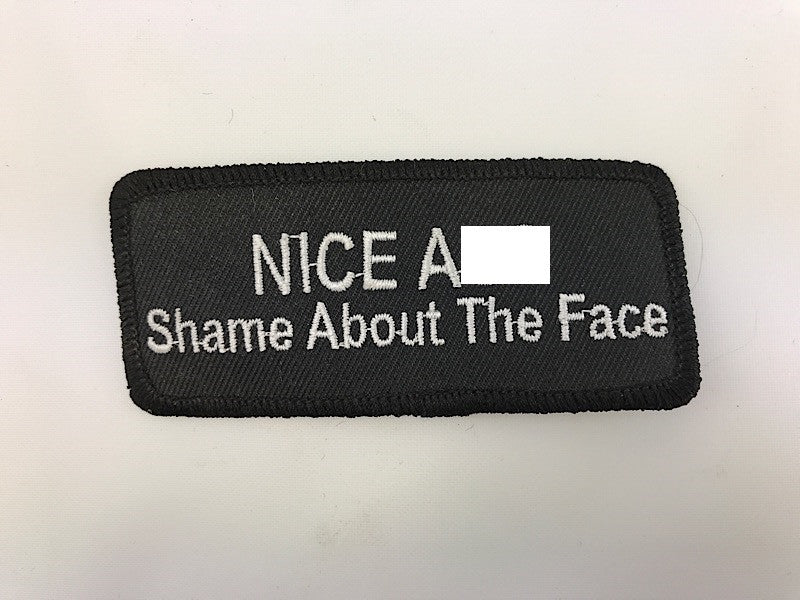 "1 1/2"" X 3 1/2"" Nice Ass Shame About The Face Embroidered Patch"
