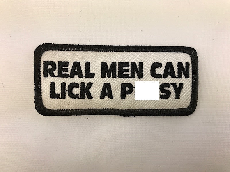 "1 1/2"" X 3 1/2"" Real Men Can Lick A Pussy Embroidered Patch"