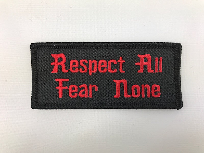 "1 1/2"" X 3 1/2"" Respect All Fear None Embroidered Patch"