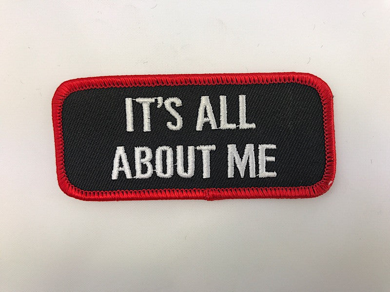 "1 1/2"" X 3 1/2"" It's All about Me Embroidered Patch"