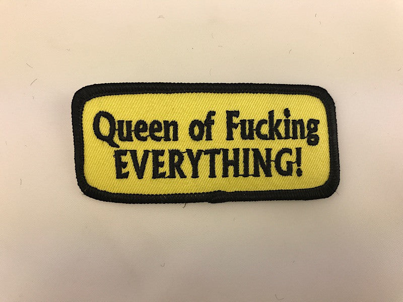 "1 1/2"" X 3 1/2"" Queen Of Fucking EVERYTHING! Embroidered Patch"