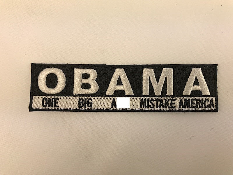 "1"" X 4"" Obama One Big Ass Mistake America Embroidered Patch"