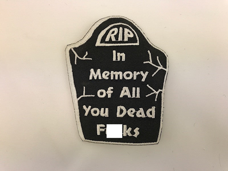 "2"" X 3 1/4"" RIP In Memory Of All You Dead Fucks Embroidered Patch"