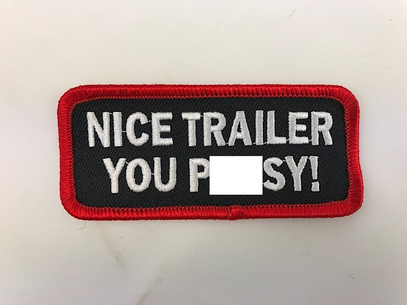 "1 1/2"" X 3 1/2"" Nice Trailer You Pussy! Embroidered Patch"