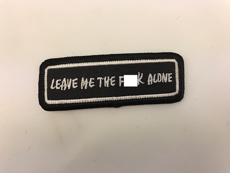 "1"" X 3"" Leave Me The Fuck Alone Embroidered Patch"