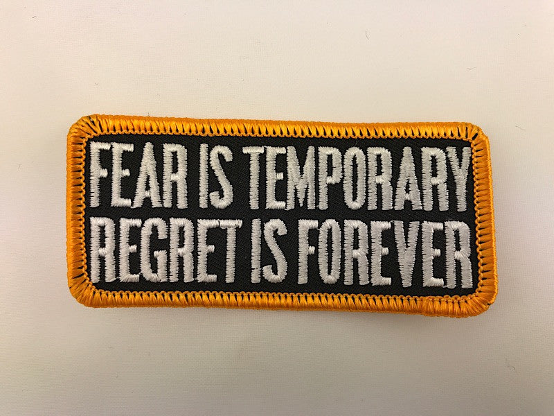 "1 1/2"" X 3 1/2"" Fear Is Temporary Regret Is Forever Embroidered Patch"