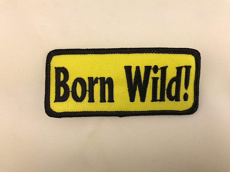 "1 1/2"" X 3 1/2"" Born Wild! Embroidered Patch"