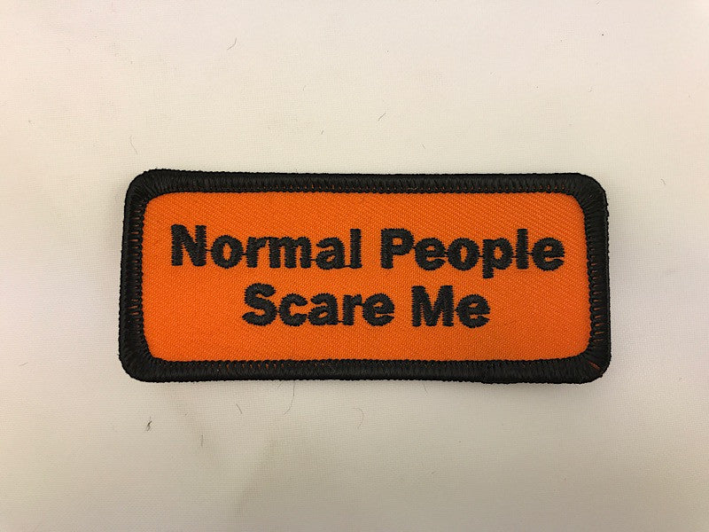 "1 1/2"" X 3 1/2"" Normal People Scare Me Embroidered Patch"
